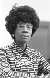 Shirley Anita St. Hill Chisholm  (November 30, 1924 – January 1, 2005)